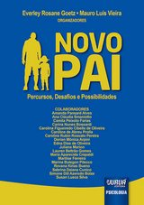 Capa do livro: Novo Pai - Percursos, Desafios e Possibilidades, Organizadores: Everley Rosane Goetz e Mauro Luís Vieira