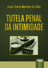 Capa do livro: Tutela Penal da Intimidade, César Dario Mariano da Silva