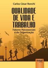 Capa do livro: Qualidade de Vida e Trabalho - Fatores Psicossociais e da Organização, Carlos César Ronchi
