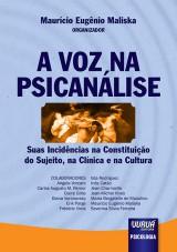 Capa do livro: Voz na Psican�lise, A - Suas Incid�ncias na Constitui��o do Sujeito, na Cl�nica e na Cultura, Organizador: Maur�cio Eug�nio Maliska