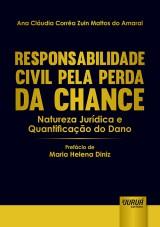 Capa do livro: Responsabilidade Civil pela Perda da Chance, Ana Cláudia Corrêa Zuin Mattos do Amaral