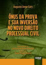 Capa do livro: Ônus da Prova e Sua Inversão no Novo Direito Processual Civil, Augusto Jorge Cury