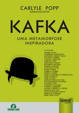 Capa do livro: Kafka – Uma Metamorfose Inspiradora - Semeando Livros, Organizador: Carlyle Popp