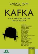 Capa do livro: Kafka – Uma Metamorfose Inspiradora, Organizador: Carlyle Popp