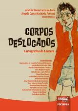 Capa do livro: Corpos Deslocados - Cartografias da Loucura, Organizadoras: Andréa Maria Carneiro Lobo e Angela Couto Machado Fonseca