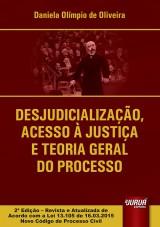Capa do livro: Desjudicialização, Acesso à Justiça e Teoria Geral do Processo, Daniela Olímpio de Oliveira