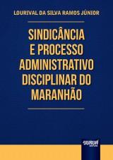 Capa do livro: Sindicância e Processo Administrativo Disciplinar do Maranhão, Lourival da Silva Ramos Júnior