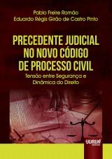 Capa do livro: Precedente Judicial no Novo Código de Processo Civil, Pablo Freire Romão e Eduardo Régis Girão de Castro Pinto