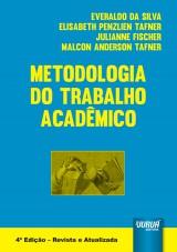 Capa do livro: Metodologia do Trabalho Acadêmico, Everaldo da Silva, Elisabeth Penzlien Tafner, Julianne Fischer, Malcon Anderson Tafner