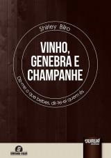 Capa do livro: Vinho, Genebra e Champanhe, Shirley Bilro