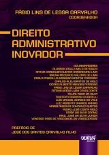 Capa do livro: Direito Administrativo Inovador – Prefácio José dos Santos Carvalho Filho, Coordenador: Fábio Lins de Lessa Carvalho