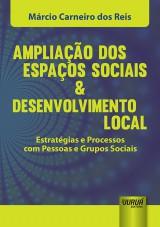 Capa do livro: Ampliação dos Espaços Sociais & Desenvolvimento Local, Márcio Carneiro dos Reis