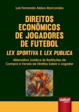 Capa do livro: Direitos Econômicos de Jogadores de Futebol – Lex Sportiva e Lex Publica, Luiz Fernando Aleixo Marcondes