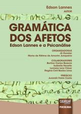 Capa do livro: Gram�tica dos Afetos - Edson Lannes e a Psican�lise � Pref�cio de Jurandir Freire Costa, Edson Lannes � Organizadoras: J� Gondar e Maria de F�tima de Amorim Junqueira