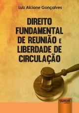 Capa do livro: Direito Fundamental de Reunião e Liberdade de Circulação, Luiz Alcione Gonçalves