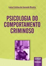 Capa do livro: Psicologia do Comportamento Criminoso, Luiza Cristina de Azevedo Ricotta