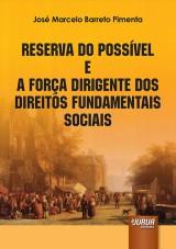 Capa do livro: Reserva do Possível e a Força Dirigente dos Direitos Fundamentais Sociais, José Marcelo Barreto Pimenta