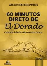 Capa do livro: 60 Minutos Direto de El Dorado, Alexandre Schumacher Triches