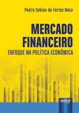 Capa do livro: Mercado Financeiro - Enfoque na Política Econômica, Pedro Sabino de Farias Neto