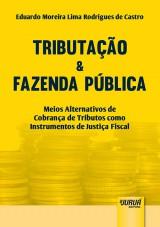Capa do livro: Tributação & Fazenda Pública, Eduardo Moreira Lima Rodrigues de Castro