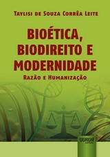 Capa do livro: Bioética, Biodireito e Modernidade, Taylisi de Souza Corrêa Leite