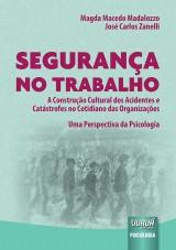 Capa do livro: Segurança no Trabalho, Magda Macedo Madalozzo e José Carlos Zanelli