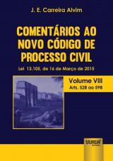 Capa do livro: Coment�rios ao Novo C�digo de Processo Civil - Lei 13.105, de 16 de Mar�o de 2015 - Volume VIII - Arts. 528 ao 598, J. E. Carreira Alvim