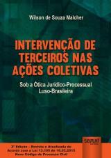 Capa do livro: Intervenção de Terceiros nas Ações Coletivas - Sob a Ótica Jurídico-Processual Luso-Brasileira, Wilson de Souza Malcher