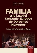Capa do livro: Familia a la Luz del Convenio Europeo de Derechos Humanos - Prólogo de Eva María Martínez Gallego, Susana Almeida
