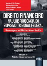 Capa do livro: Direito Financeiro na Jurisprudência do Supremo Tribunal Federal, Coordenadores: Marcus Lívio Gomes, Marcus Abraham e Heleno Taveira Torres