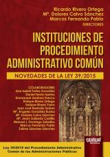 Capa do livro: Instituciones de Procedimiento Administrativo Común, Directores: Ricardo Rivero Ortega, Mª. Dolores Calvo Sánchez e Marcos Fernando Pablo