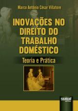 Capa do livro: Inovações no Direito do Trabalho Doméstico, Marco Antônio César Villatore