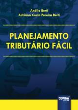 Capa do livro: Planejamento Tributário Fácil, Anélio Berti e Adriana Costa Pereira Berti
