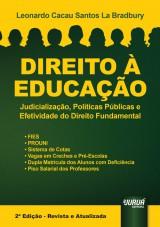 Capa do livro: Direito à Educação - Judicialização, Políticas Públicas e Efetividade do Direito Fundamental, Leonardo Cacau Santos La Bradbury