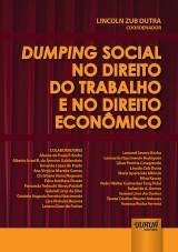 Capa do livro: Dumping Social no Direito do Trabalho e no Direito Econômico, Coordenador: Lincoln Zub Dutra