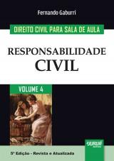 Capa do livro: Direito Civil para Sala de Aula - Volume 4 - Responsabilidade Civil, 5� Edi��o - Revista e Atualizada, Fernando Gaburri