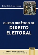 Capa do livro: Curso Didático de Direito Eleitoral, Dieison Picin Soares Bernardi