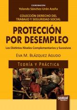 Capa do livro: Protección por Desempleo - Los Distintos Niveles Complementarios y Sucesivos - Teoría y Práctica, Eva M. Blázquez Agudo