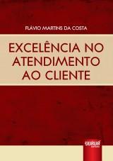 Capa do livro: Excelência no Atendimento ao Cliente, Flávio Martins da Costa