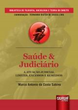 Capa do livro: Saúde & Judiciário - A Atuação Judicial - Limites, Excessos e Remédios, Marco Antonio da Costa Sabino