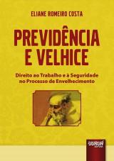 Capa do livro: Previdência e Velhice - Direito ao Trabalho e à Seguridade no Processo de Envelhecimento, Eliane Romeiro Costa