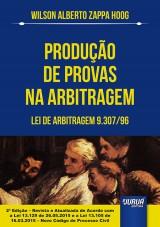 Capa do livro: Produção de Provas na Arbitragem - Lei de Arbitragem 9.307/96, Wilson Alberto Zappa Hoog