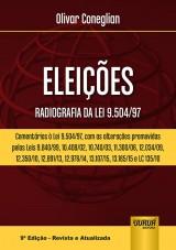 Capa do livro: Elei��es - Radiografia da Lei 9.504/97 - Coment�rios � Lei 9.504/97, com as altera��es promovidas pelas Leis 9.840/99, 10.408/02, 10.740/03, 11.300/06, 12.034/09, 12.350/10, 12.891/13, 12.976/14, 13.107/15, 13.165/15 e LC 135/10, 9� Edi��o - Revista e Atualizada, Olivar Coneglian