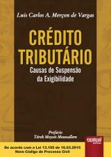 Capa do livro: Crédito Tributário - Causas de Suspensão da Exigibilidade, Luis Carlos A. Merçon de Vargas