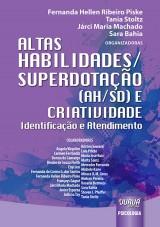 Capa do livro: Altas Habilidades/Superdotação (AH/SD) e Criatividade, Organizadoras: Fernanda Hellen Ribeiro Piske, Tania Stoltz, Járci Maria Machado e Sara Bahia