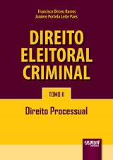 Capa do livro: Direito Eleitoral Criminal - Tomo II - Direito Processual, Francisco Dirceu Barros e Janiere Portela Leite Paes