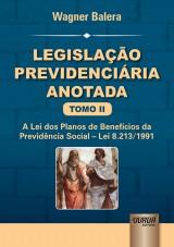 Capa do livro: Legislação Previdenciária Anotada - Tomo II, Wagner Balera