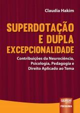 Capa do livro: Superdotação e Dupla Excepcionalidade - Contribuições da Neurociência, Psicologia, Pedagogia e Direito Aplicado ao Tema, Claudia Hakim