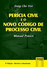 Capa do livro: Perícia Civil e o Novo Código de Processo Civil, Zung Che Yee