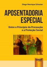 Capa do livro: Aposentadoria Especial, Diego Henrique Schuster